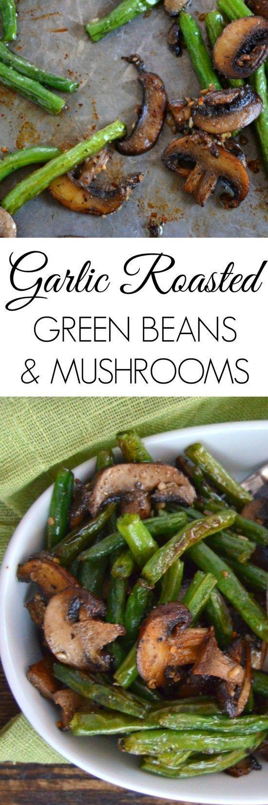 Garlic Roasted Green Beans and Mushrooms – Healthy Side Dish – Roasted Vegetables – Roasted Vegetables Oven – Roasted Vegetables