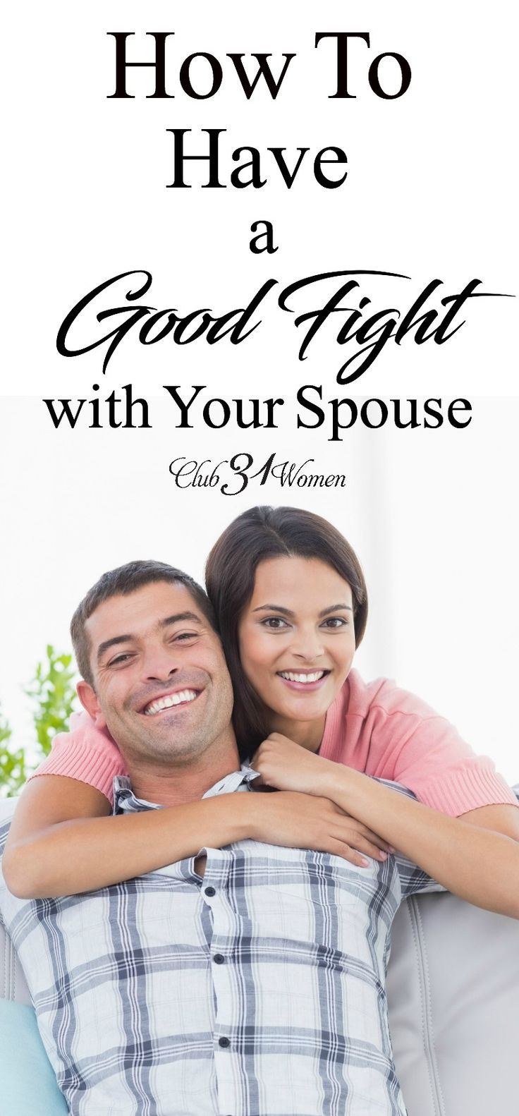 What is the best way to fight with your husband? Here's how to have a good fight with your husband – in a way that STRENGTHENS