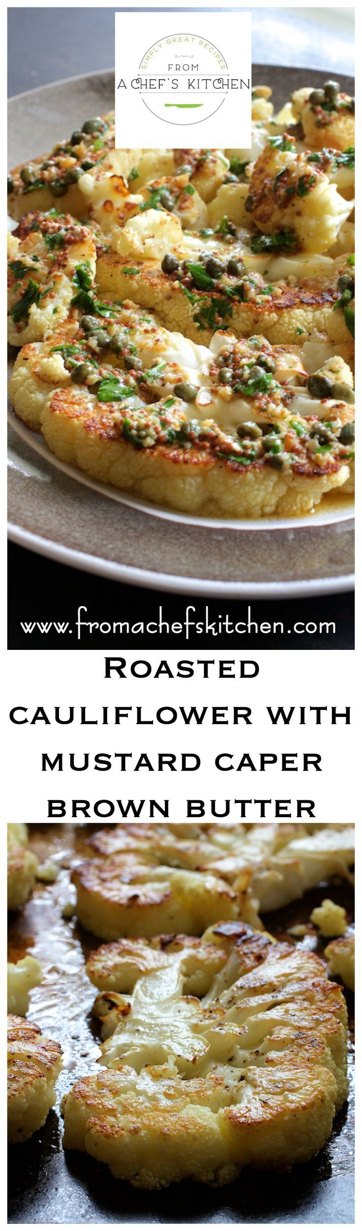 Roasted Cauliflower with Mustard Caper Brown Butter elevates roasted cauliflower to dramatic and elegant!