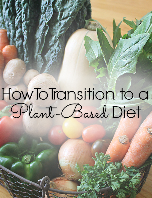 How to help your family transition to a more plant-based diet – or just eat more vegetables! #vegan_diet_plant_based