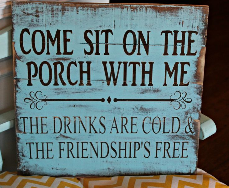 Come Sit On The Porch With Me The Drinks Are Cold And The Friendships Free Pallet Wood Sign
