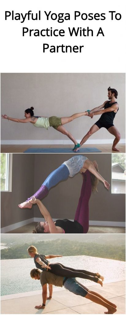 Want yoga to be more fun, do you have to strengthen your relationship with you partner? You must read and use these 4 Playful Yoga