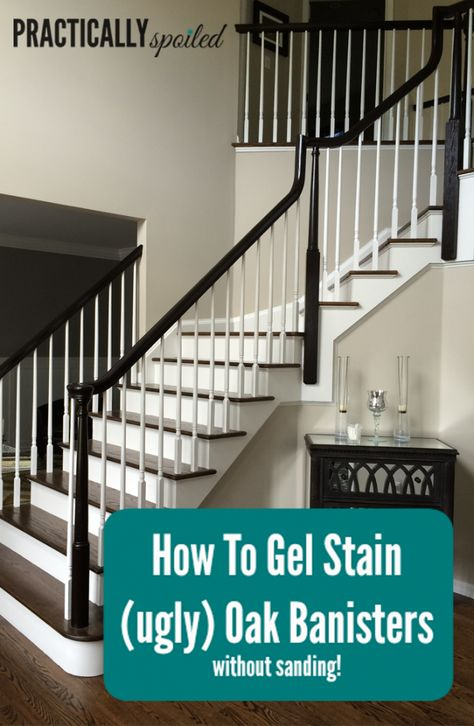 How To Gel Stain (ugly) Oak Banisters Without Sanding – practicallyspoiled.com