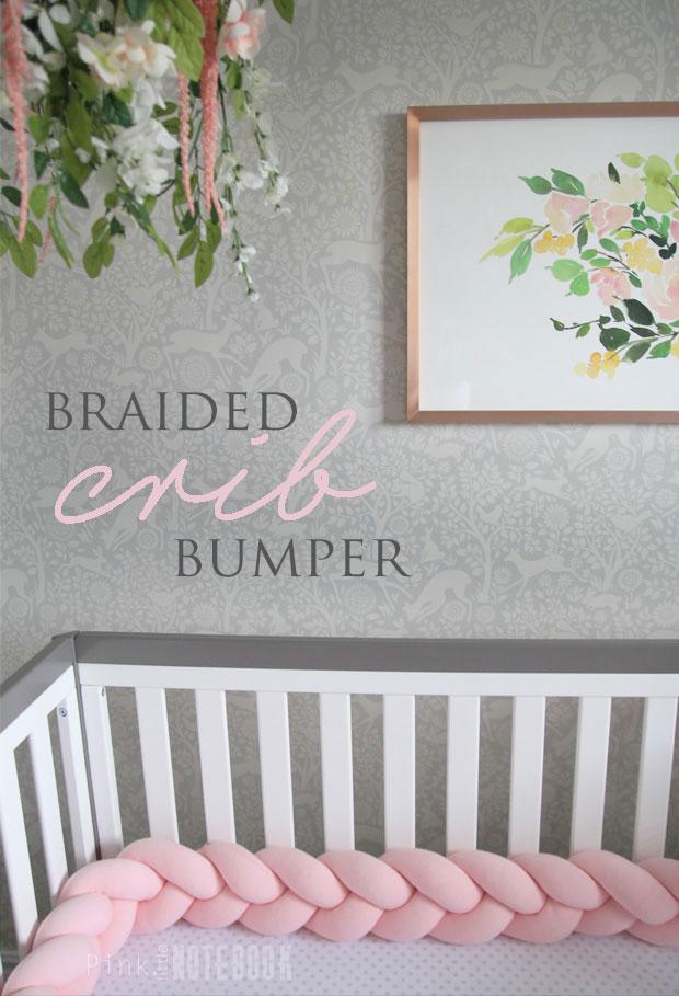 The Perfect Braided Crib Bumper from Juju & Jake / nursery decor via Pink Little Notebook