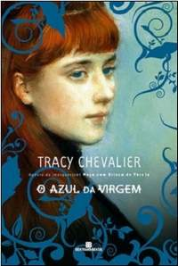 O Azul da Virgem, de Tracy Chevalier
