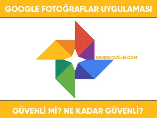 Google fotoğraflar uygulaması güvenli mi