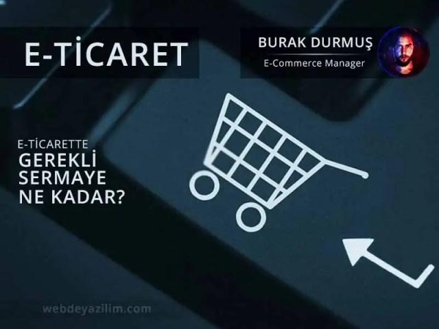 E-Ticaret İçin Gerekli Sermaye