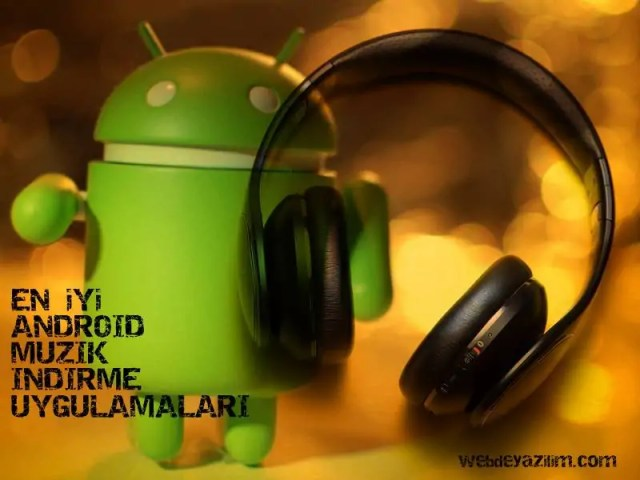 android için en iyi muzik indirme programı