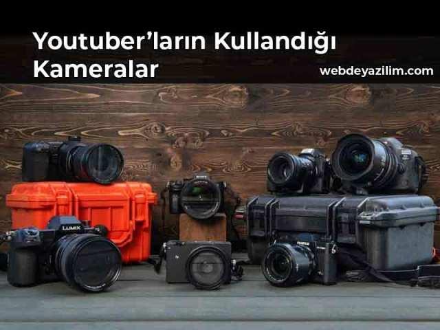 youtuberların kullandığı kameralar hangileridir