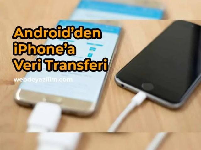 Android'den iPhone'a Veri Transferi