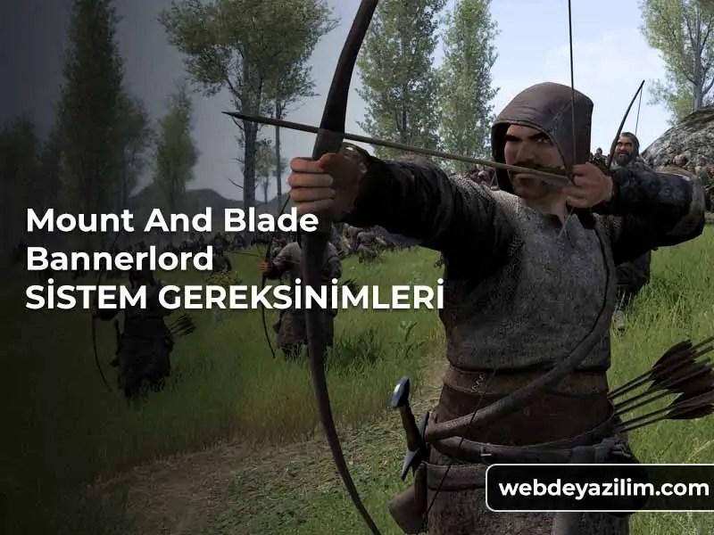 Mount And Blade Bannerlord Sistem Gereksinimleri