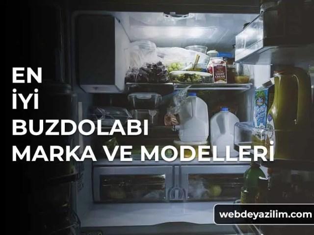 en iyi buzdolabı marka ve model tavsiyeleri