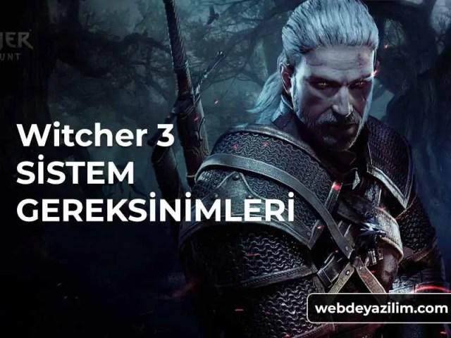 Witcher 3 Sistem Gereksinimleri - Witcher 3 Oyunu