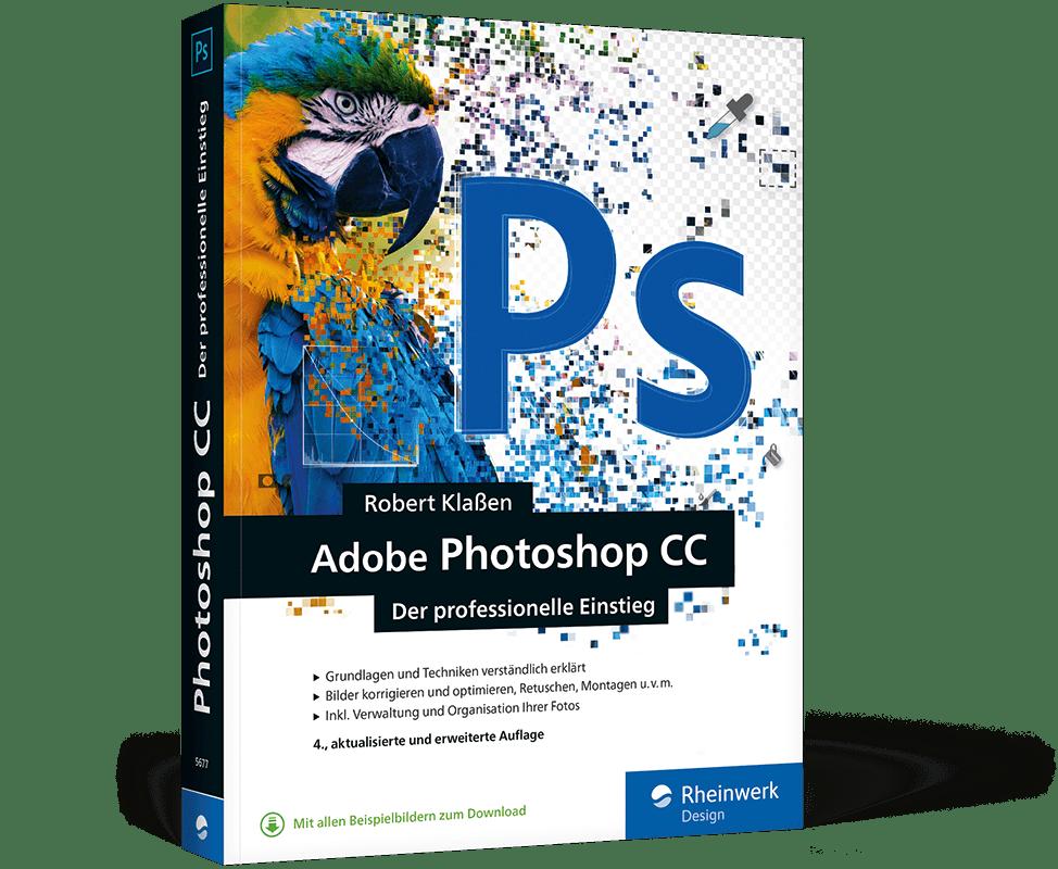 Photoshop CC - Der professionelle Einstieg
