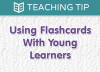 Using Flashcards With Young Learners | The Super Simple Learning Resource Center
