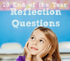 20 End of the Year Reflection Questions - Minds in Bloom