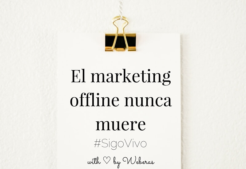 El Marketing Offline nunca muere