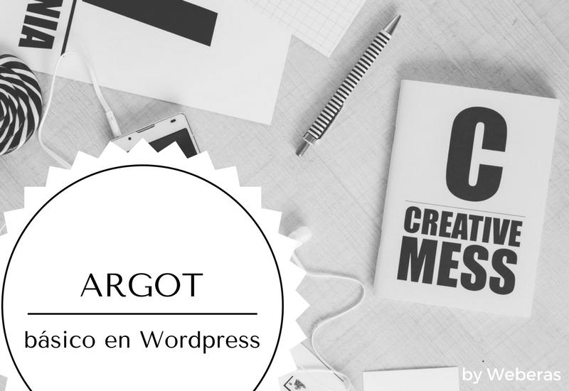 El argot básico que usamos para WordPress en 9 palabras