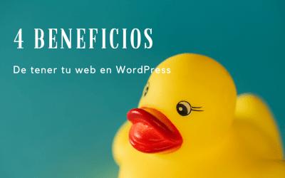 4 Beneficios de tener tu web en WordPress