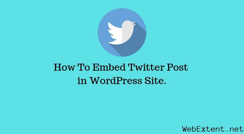 How To Embed Twitter Post in WordPress Site.