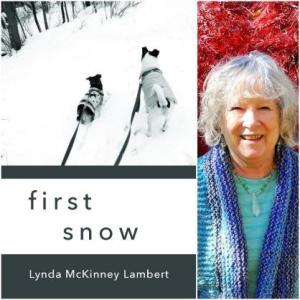 "The E-Book cover for ""First Snow"", showing a black and white image of two dogs on long leashes against a snowy landscape. The author image shows Lynda McKinney Lambert, a white-haired woman with a blue shirt and a warm smile."