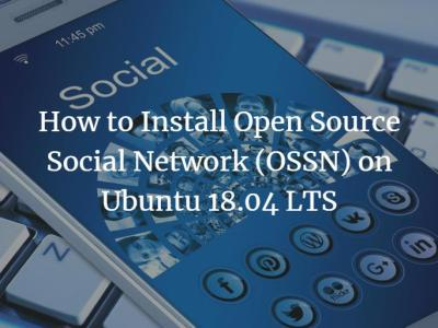 How to Install Open Source Social Network (OSSN) on Ubuntu 18.04 LTS