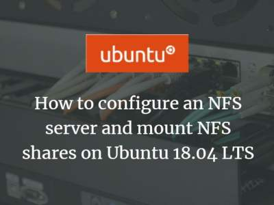 How to configure an NFS server and mount NFS shares on Ubuntu 18.04