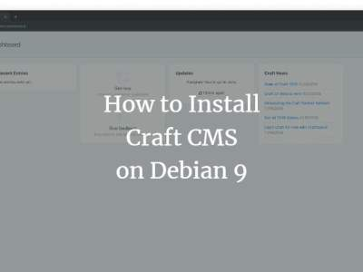 How to Install Craft CMS on Debian 9