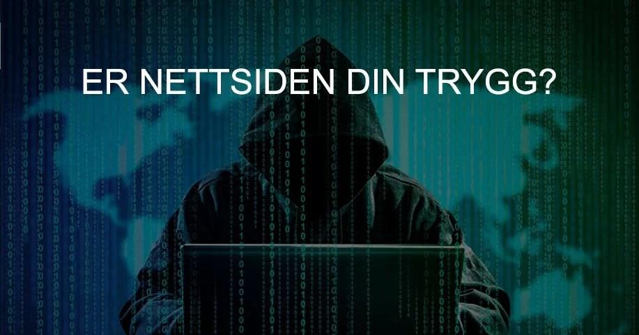 Lenge siden nettsiden din var oppdatert eller har du en mistanke om at nettsiden er hacket?