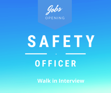 Safety Officer Job opportunity – Walk in Interview