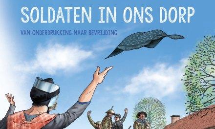 Binnenkort verkrijgbaar: SOLDATEN IN ONS DORP, van onderdrukking naar bevrijding