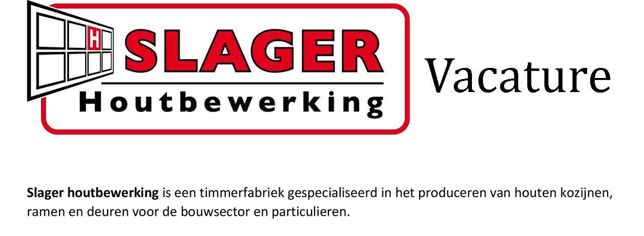 Slager Houtbewerking zoekt: machinaal houtbewerker