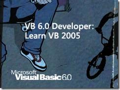 VB 6.0 Developer Learn VB 2005
