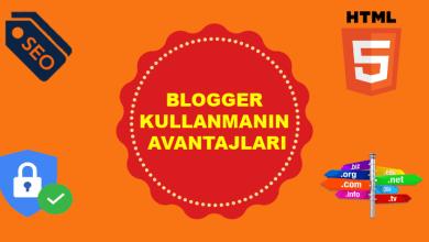 Blogger Kullanmanın avantajları
