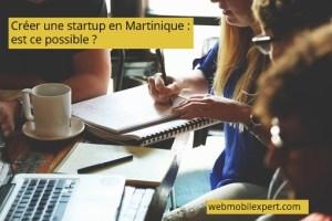 créer une startup en Martinique est-ce possible