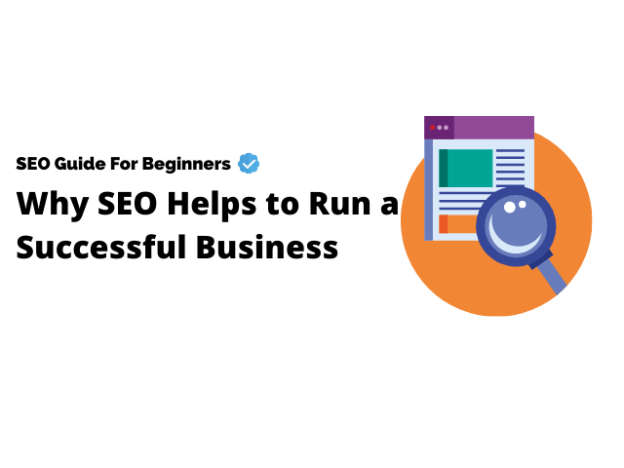 Why SEO helps to run a  succesful business
