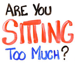 Sitting too much?