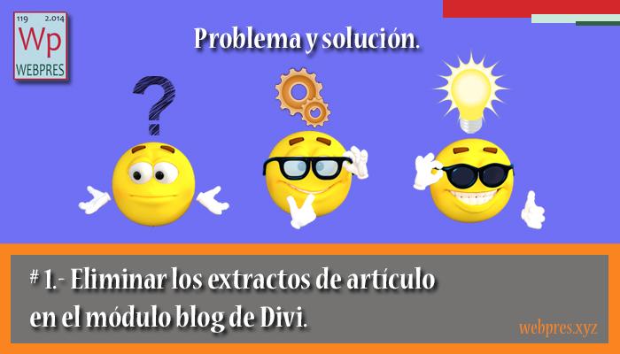 Como eliminar los extractos de artículo en el módulo blog de Divi