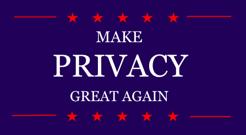Make Privacy Great Again - Election 2020?