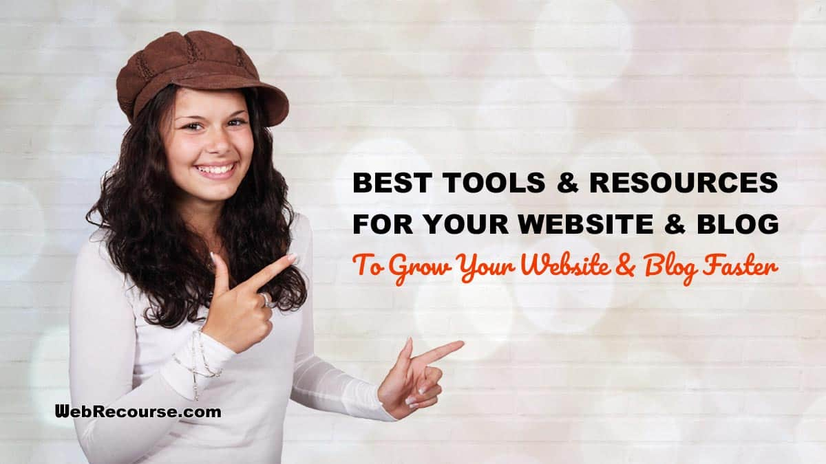 Best Tools & Resources For Blogs & Websites