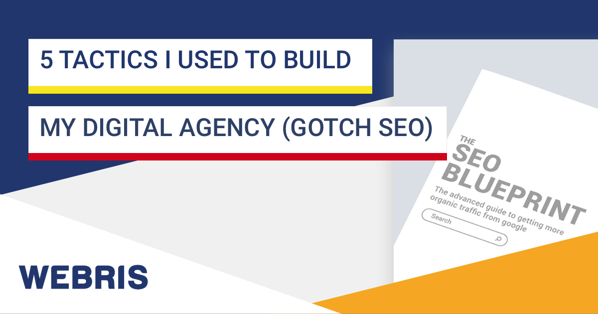 5 tactics i used to build my digital agency gotch seo 5 tactics i used to build my digital malvernweather Image collections