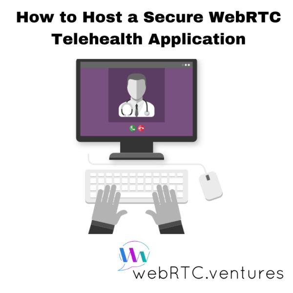 Host Secure Webrtc Telehealth Application