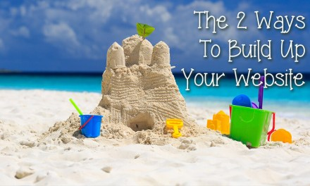 The 2 Ways to Build Up Your Website