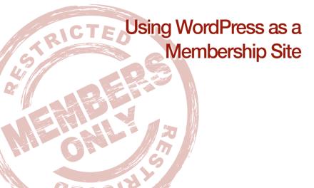Using WordPress as a Membership Site