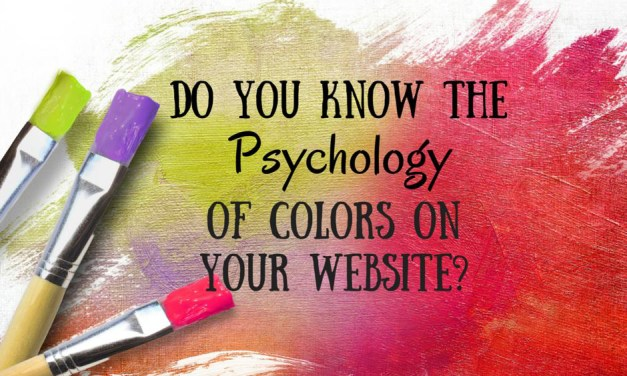 Do You Know the Psychology of Color on Your Website?