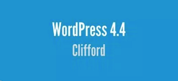 """WordPress 4.4 (""""Clifford"""") – What's New"""