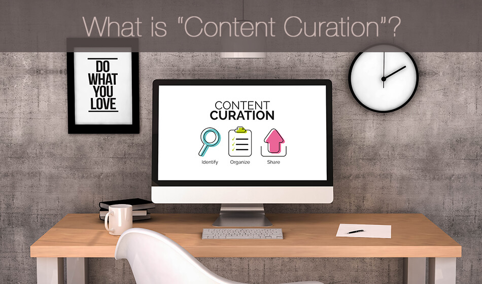 "What is ""Content Curation""?"