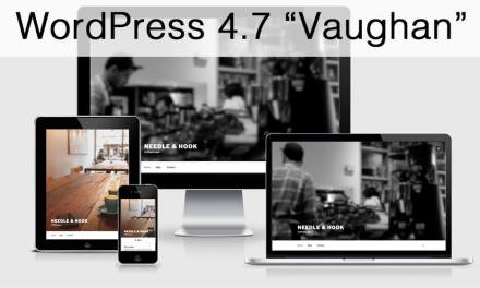 """WordPress 4.7 is Now Available (""""Vaughan"""")"""