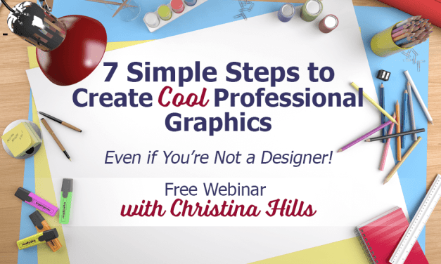 7 Steps to Creating Cool Web Graphics – Free Webinar