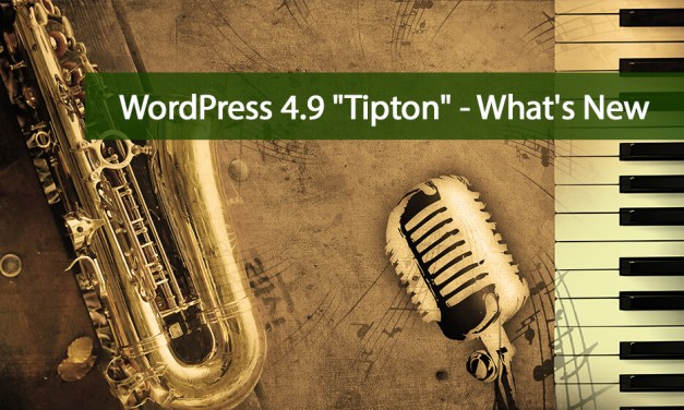 "WordPress 4.9 ""Tipton"" – What's New"